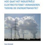 Hoe gaat het industriële elektriciteitsnet veranderen tijdens de energietransitie?